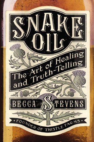 Snake Oil The Art of Healing and Truth Telling book cover