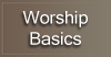 Worship Basics Small Button